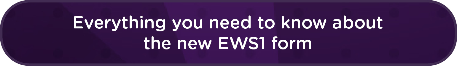 Everything you need to know about the new EWS1 form